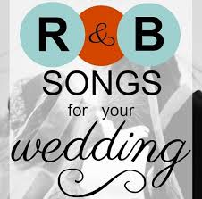 Wedding Song Playlist A List Of The Top R B Wedding Songs Of The Past Few Years