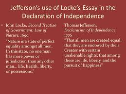 john locke s natural law as interpreted in the american founding jefferson s use of locke s essay in the declaration of independence john locke second treatise of