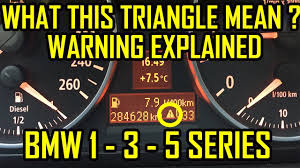 Bmw 1 3 5 Series Triangle Exclamation Point Warning Light Meaning Youtube
