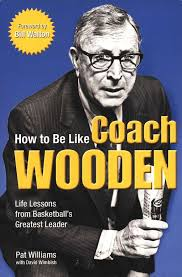 how to be like coach wooden life lessons from basketball s greatest leader pat williams david wimbish 9780757303913 book com