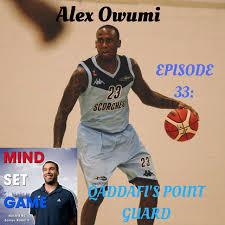 33 Alex Owumi - Qaddafi's point guard - James Roberts   Podcast on Spotify