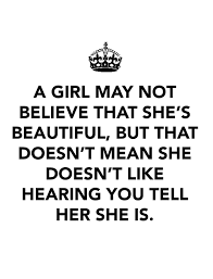 Tell Her She Is Beautiful Quotes Best Of I Tell Her This Everyday She Is So Beautiful Maybe One Day She