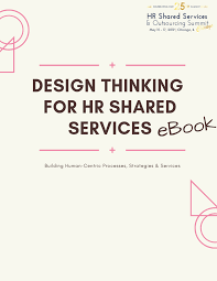 Design Thinking Iqpc Design Thinking For Hr Shared Services