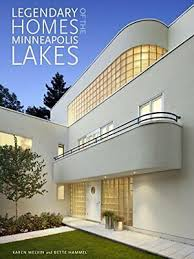 Legendary Homes of the Minneapolis Lakes by Bette Hammel ...