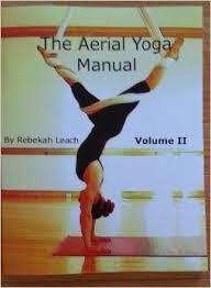the aerial yoga manual volume 2 rebekah leach 9780557453207 amazon books