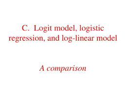 Logit Model Ppt C Logit Model Logistic Regression And Log Linear