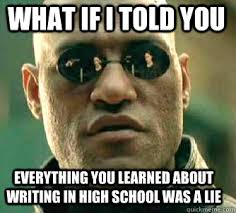 6 Essay-Writing Lies They Taught You in School | Chegg Blog via Relatably.com