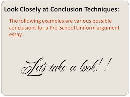 grade argumentative writing conclusions copyright © write  9 look closely at conclusion techniques the following examples are various possible conclusions for a pro school uniform argument essay