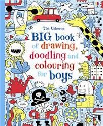 big book of drawing doodling colouring for boys usborne drawing doodling and colouring