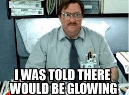 I was told there would be Glowing!...Memes! - BabyCenter via Relatably.com