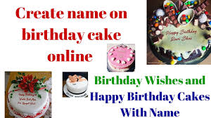 Create Name On Birthday Cake Online Birthday Wishes And Happy