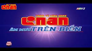 OPENING MOVIE 9 HTV3 THÁM TỬ LỪNG DANH CONAN ÂM MƯU TRÊN BIỂN