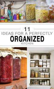 Organization For Kitchen 11 Ideas For A Perfectly Organized Kitchen