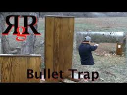 how to make a bullet trap you