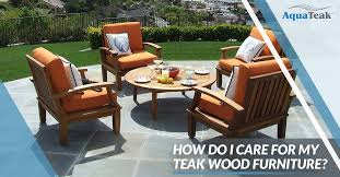 care for my teak wood furniture