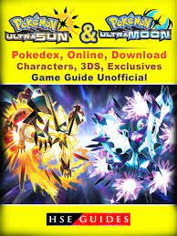 Pokemon Sun & Moon, Ultra, Pokedex, Online, Download, Characters, 3DS,  Exclusives, Game Guide Unofficial eBook by HSE Guides - 9781387524556