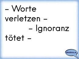 Ignoranz Ist Keine Lösung österreichische Sprüche Und Zitate