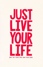 Live Your Life Quotes Classy Just Live Your Life Quote Quote Number 48 Picture Quotes