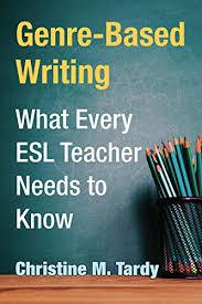 Amazon Com Genre Based Writing What Every Esl Teacher