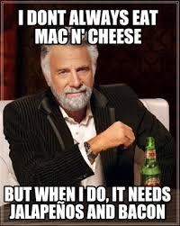 Meme Maker - I dont always eat Mac n' Cheese But when I do, It ... via Relatably.com