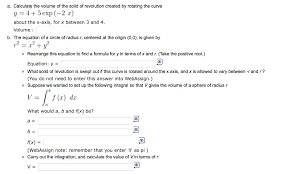 calculate the volume of the solid of revolution created by rotating the curve 4