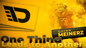 Fan page—quinn meinerz, whitewater, wisconsin. Quinn Meinerz One Thing Leads To Another The Draft Network