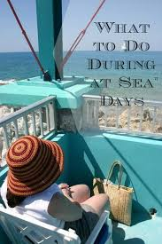 cruise vacation travel tips on how to enjoy your days at sea