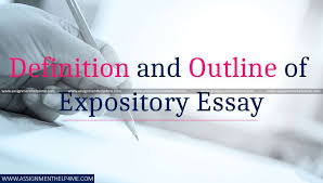 Define Expository Essay Definition And Outline Of Expository Essay Assignmenthelp4me