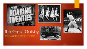 the great gatsby research paper topics ppt video online  1 the great gatsby research paper topics