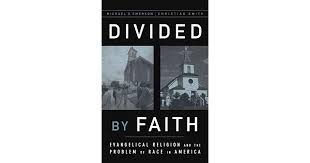 divided by faith evangelical religion and the problem of race in america by michael o emerson