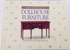 make your own dollhouse furniture. design and make your own doll furniture headley holgate pamela ruddock 9781555219239 amazoncom books dollhouse