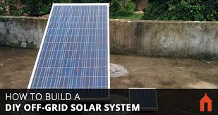 9 steps to build a diy off grid solar pv system