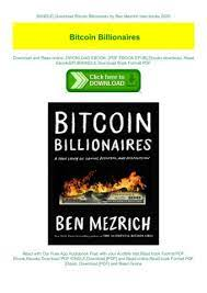 Bitcoin billionaires is the story of the brothers' redemption and revenge in the wake of their epic legal battle with facebook. Kindle Download Bitcoin Billionaires By Ben Mezrich Best Books 2020 Flip Book Pages 1 1 Pubhtml5