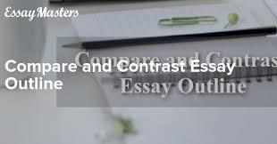 Compare And Contrast Essay Outlines Compare And Contrast Essay Outline