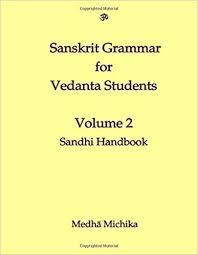 Sanskrit Grammar For Vedanta Student Volume 2 Sandhi