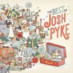 Best of Josh Pyke + B-Sides & Rarities