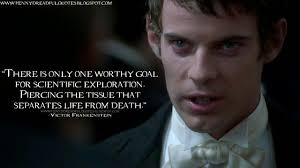 Penny Dreadful Quote Victor Frankenstein These Are A Few Of My Awesome Victor Frankenstein Quotes