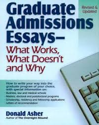 graduate admissions essays donald asher  graduate admissions essays
