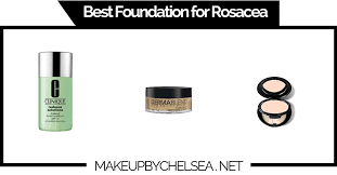 best foundation for rosacea of 2018