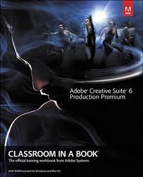 Adobe Design Premium 6 Adobe Creative Suite 6 Production Premium Classroom In A Book Ebook By Adobe Creative Team Rakuten Kobo