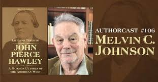 Authorcast #106: Melvin C. Johnson, author of Life and Times of John P -  Greg Kofford Books