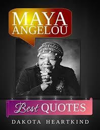 Maya Angelou Famous Quotes Inspiration Maya Angelou 48 Best Quotes Maya Angelou Inspirational And Best