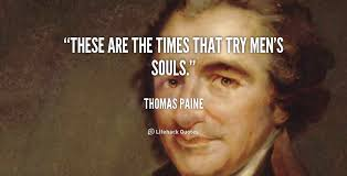 these are the times that try men s souls thomas paine thomas paine