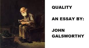 Quality: An Essay By John Galsworthy