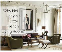 Why Not Style A Cozy French Living Room The Simply Enchanting French Living Rooms