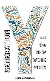 Generation Y Work Ethic Generation Y And The New Work Ethic