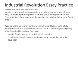 industrial revolution the agrarian revolution in most  8 industrial revolution essay practice theme the industrial revolution was a major technological socioeconomic and cultural change in late 18th and early