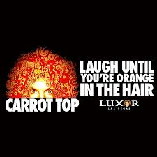Carrot Top Las Vegas 2019 All You Need To Know Before