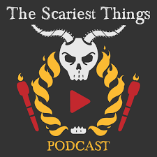 The Scariest Things