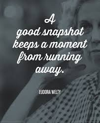 Running Away Quotes Delectable Photography Quotes A Good Snapshot Keeps A Moment From Running
